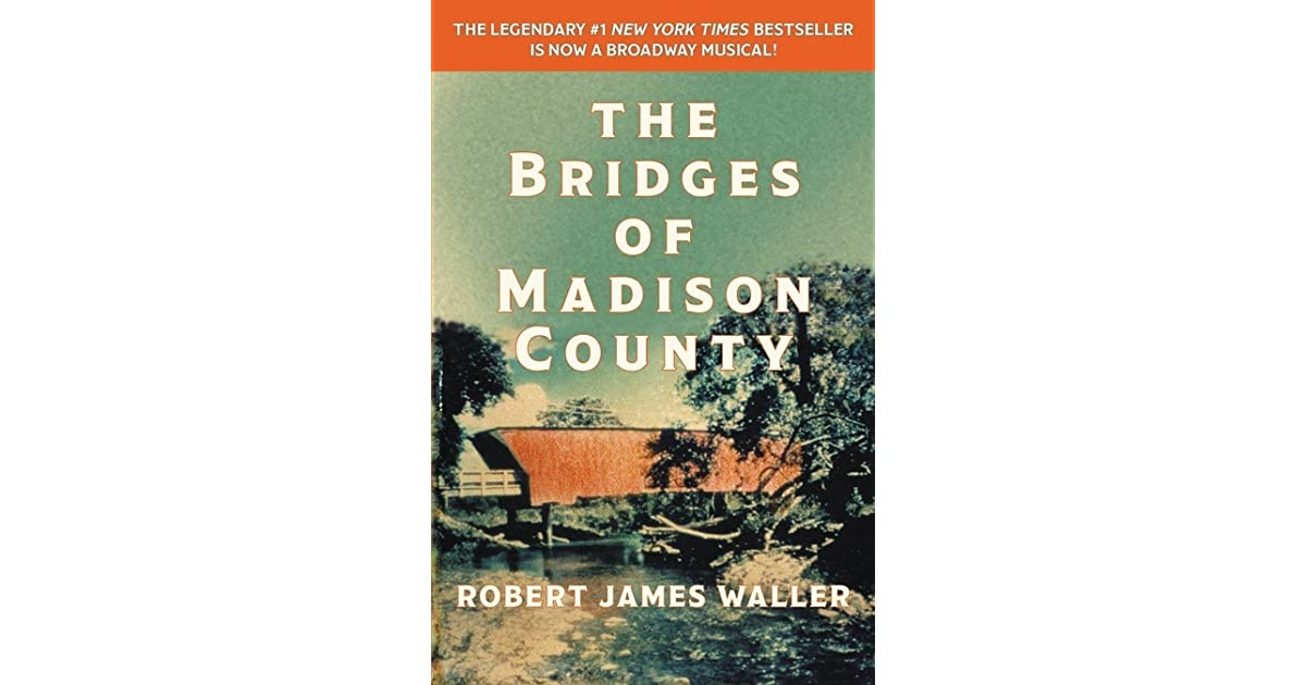 similarities and differences in the bridges of madison county by robert james waller and the storm b