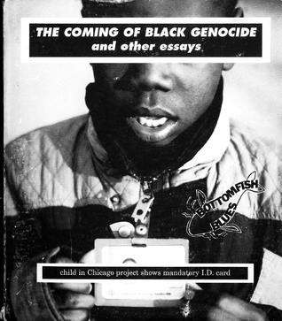Bottomfish blues: The coming of black genocide and other essays