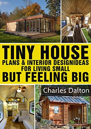 Tiny Houses Tiny House Plans Interior Design Ideas For Living Small But Feeling Big 22 Free Tiny House Plans By Charles Dalton