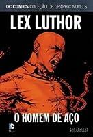 Lex Luthor: O Homem de Aço (DC Comics Coleção de Graphic Novels, #12)
