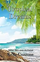 Tropical Dreams (Tropical Series Book 1)
