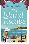 The Island Escape: A feel good romantic comedy