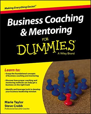 Business Coaching and Mentoring For Dummies by Marie Taylor