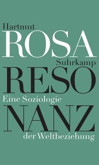 Resonanz by Hartmut Rosa