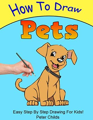 How To Draw Pets Easy Step By Step Guide For Kids On Drawing Pets