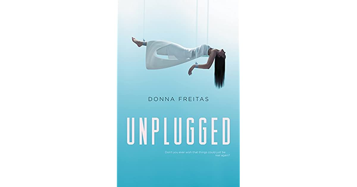 Unplugged (The Wired, #1) by Donna Freitas