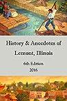 History & Anecdotes of Lemont, Illinois 6th Edition