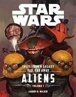 Star Wars: Tales from a Galaxy Far, Far Away: Aliens, Vol. I