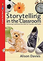 Storytelling in the Classroom: Enhancing Traditional Oral Skills for Teachers and Pupils (Lucky Duck Books)