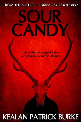 Read Sour Candy By Kealan Patrick Burke