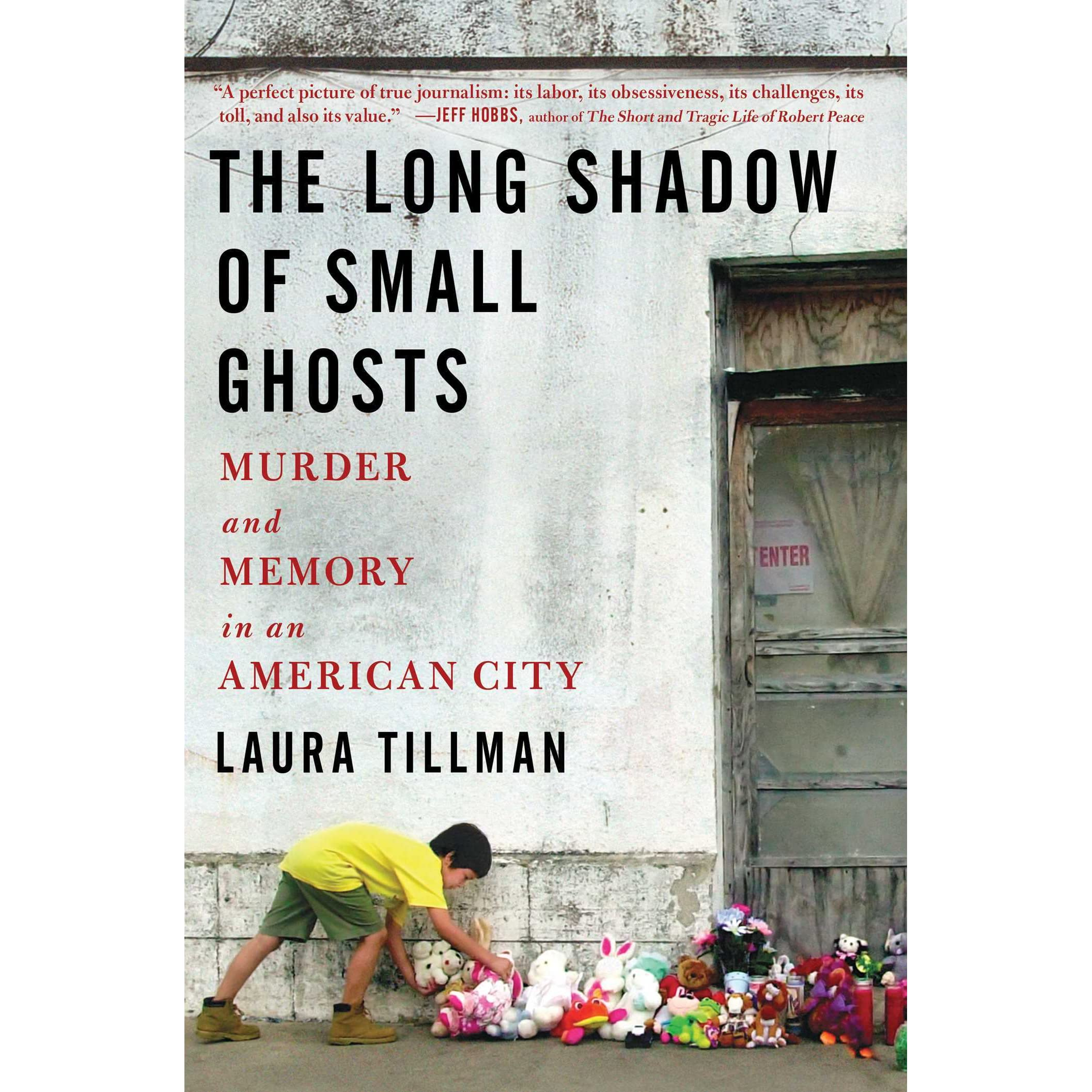 The Long Shadow Of Small Ghosts: Murder And Memory In An American City By  Laura Tillman €� Reviews, Discussion, Bookclubs, Lists
