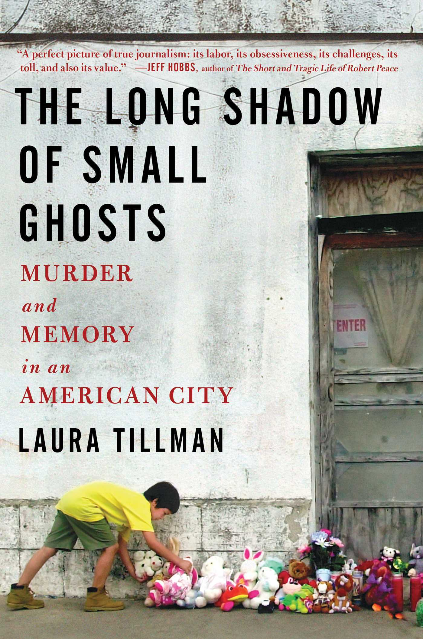 The Long Shadow of Small Ghosts Murder and Memory in an American City