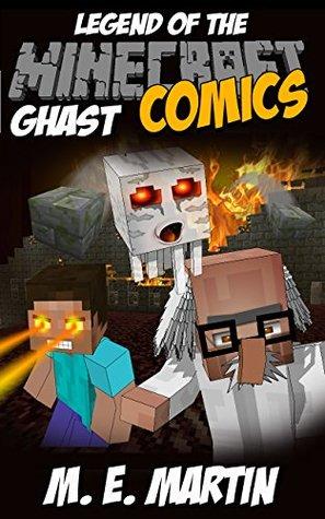 Minecraft: Legend of the Minecraft Ghast (Minecraft Adventure Comic Book 19)