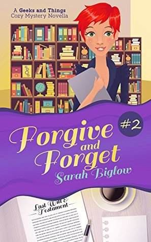 Forgive and Forget (A Geeks and Things Cozy Mystery, #2)
