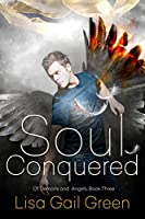 Soul Conquered (Of Demons and Angels Book 3)