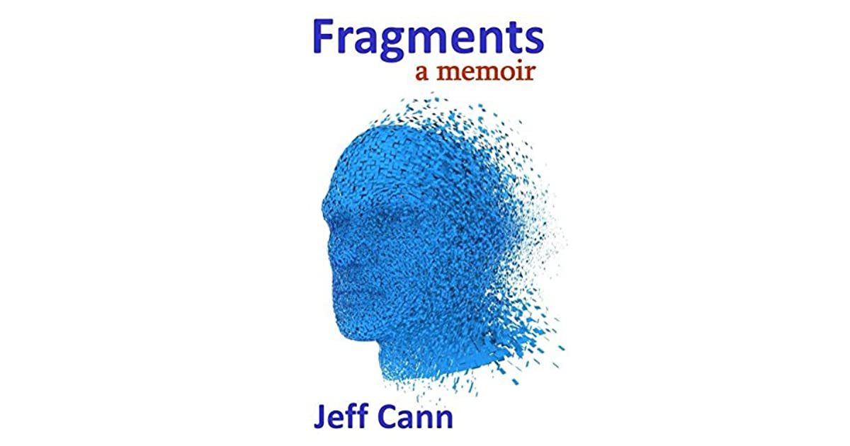Fragments: a memoir by Jeff Cann — Reviews, Discussion, Bookclubs, Lists
