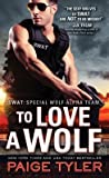 To Love a Wolf (SWAT: Special Wolf Alpha Team, #4)