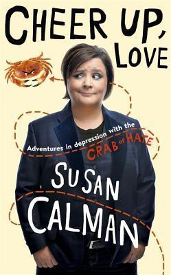Cheer Up, Love by Susan Calman