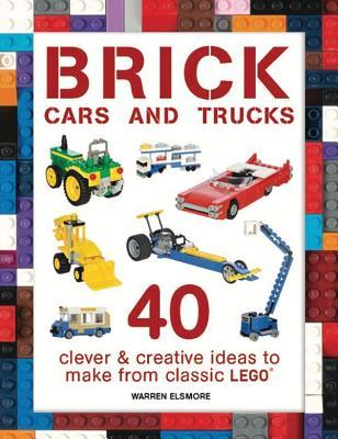 Brick Cars and Trucks: 40 Clever & Creative Ideas to Make
