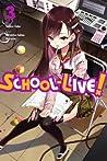 School-Live!, Vol. 3 (Gakkou Gurashi!, #3)