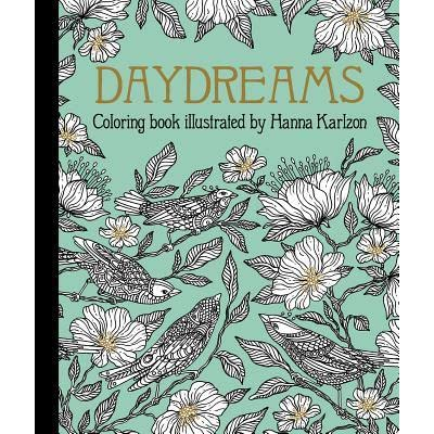 Daydreams Coloring Book Originally Published In Sweden As Dagdrommar By Hanna Karlzon