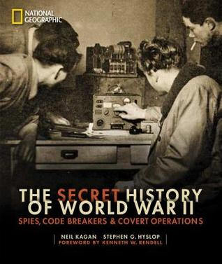 The Secret History Of World War II : Neil Kagan, Stephen Hyslop