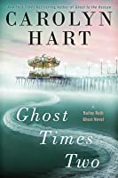 Ghost Times Two (Bailey Ruth #7)