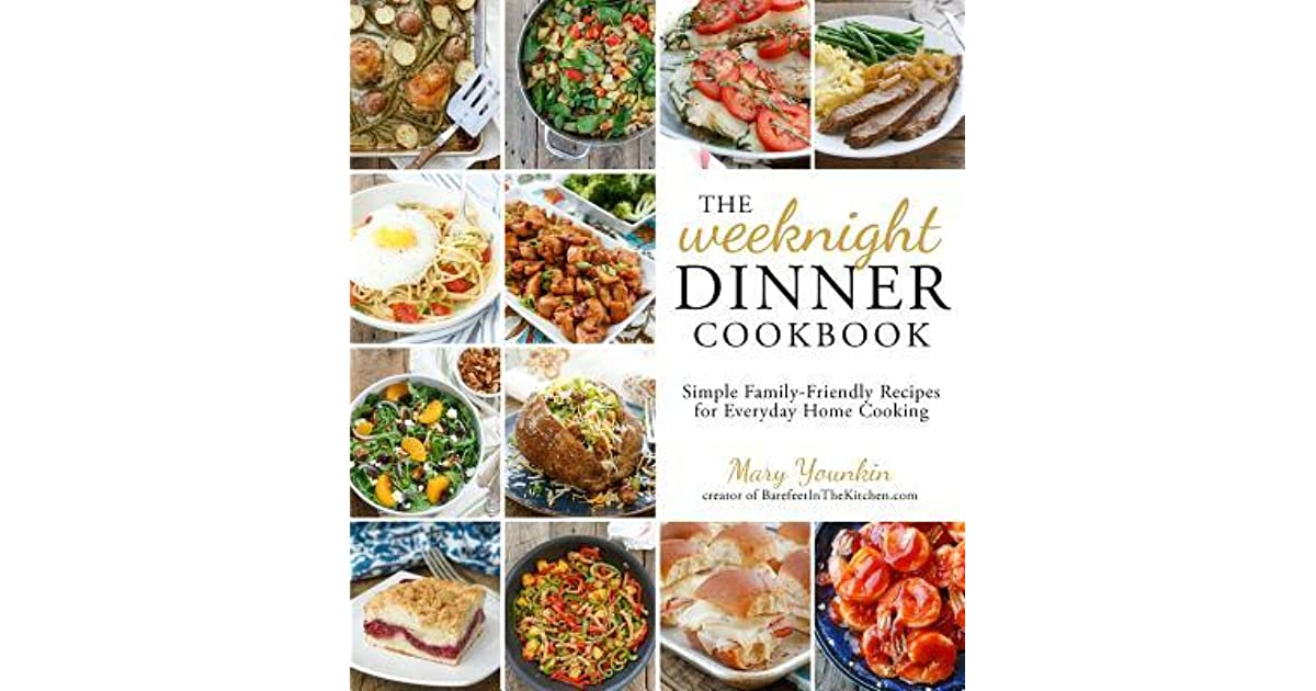 The weeknight dinner cookbook simple family friendly recipes for the weeknight dinner cookbook simple family friendly recipes for everyday home cooking by mary younkin forumfinder Gallery