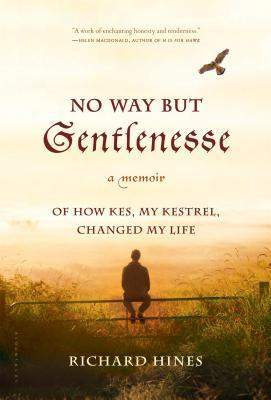No Way But Gentlenesse by Richard Hines