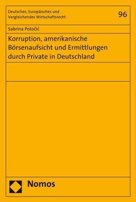 Korruption, Amerikanische Borsenaufsicht Und Ermittlungen Durch Private in Deutschland