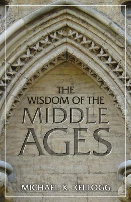 The-Wisdom-of-the-Middle-Ages