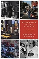 Modernism in the Streets: A Life and Times in Essays