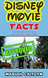 Random Disney Movie Facts You Probably Don't Know: Fun Facts and Secret Trivia