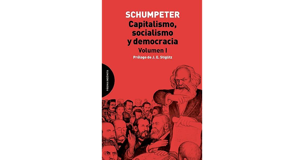 Capitalismo Socialismo Y Democracia Volumen I By Joseph A Schumpeter