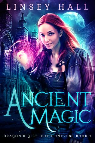 Ancient Magic (Dragon's Gift: The Huntress, #1)