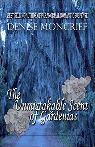 The Unmistakable Scent of Gardenias (Haunted Hearts #6)