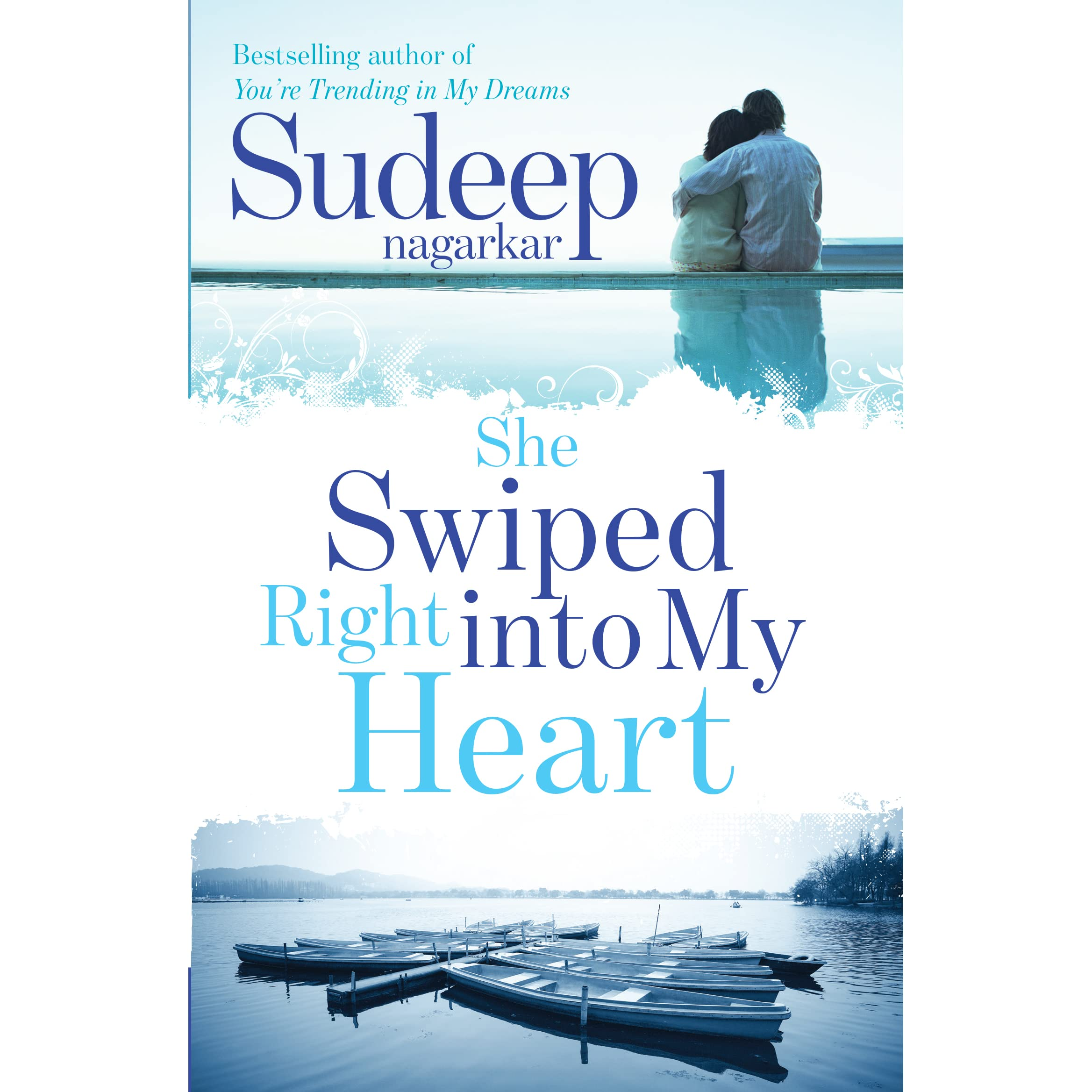 She Swiped Right Into My Heart By Sudeep Nagarkar €� Reviews, Discussion,  Bookclubs, Lists