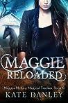 Maggie Reloaded (Maggie MacKay Magical Tracker #7)