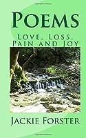 Poems: Love, Loss, Pain and Joy
