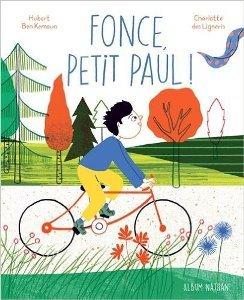 Fonce petit Paul !  by  Hubert Ben Kemoun