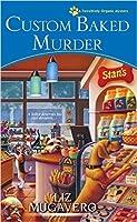 Custom Baked Murder (A Pawsitively Organic Mystery #5)