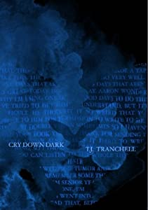 Cry Down Dark