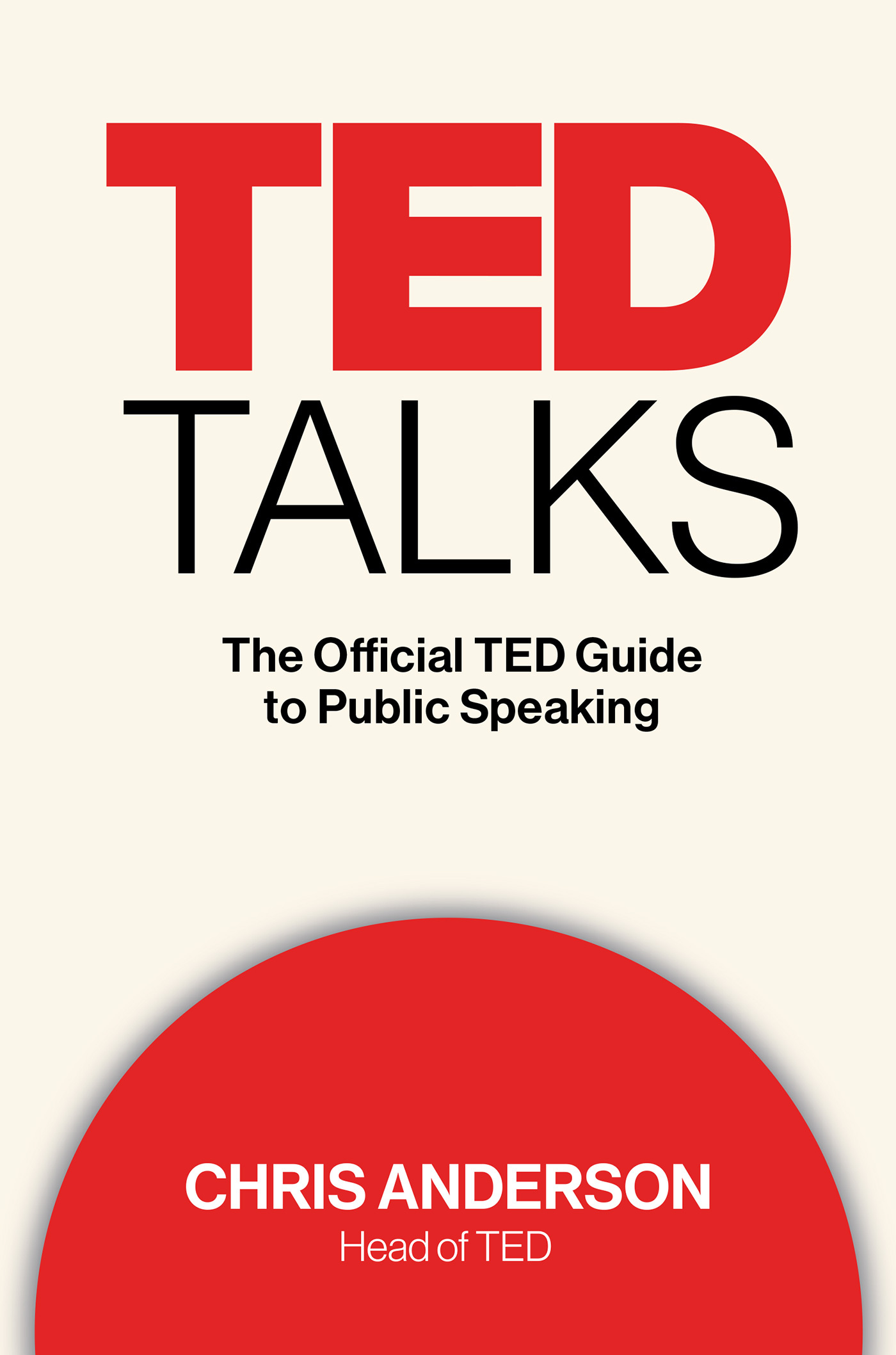 TED Talks The Official TED Guide to Public Speaking by Chris Anderson 1