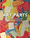 Art Parts: A Child's Introduction to the Elements of Art