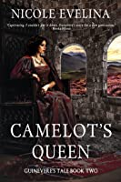 Camelot's Queen (Guinevere's Tale Book 2)