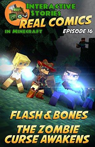 Minecraft Comics: Flash and Bones - The Zombie Curse Awakens: The Ultimate Minecraft Comics Adventure Series (Real Comics in Minecraft - Flash and Bones, #16)