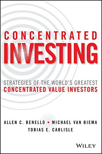 Concentrated-Investing-Strategies-of-the-World-s-Greatest-Concentrated-Value-Investors