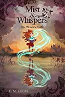 Mist & Whispers (The Weaver's Riddle, #1)