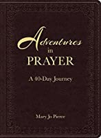 Adventures in Prayer: A 40-Day Journey