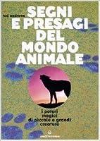 Segni e presagi del mondo animale: i poteri magici di piccole e grandi creature